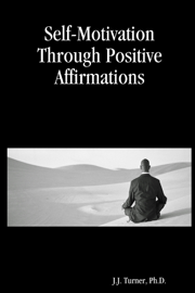 Self Motivation Through Positive Affirmations