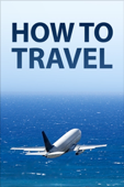 How to Travel