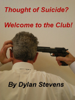 Dylan Stevens - Thought of Suicide? Welcome to the Club! artwork