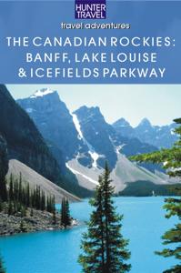 The Canadian Rockies - Banff National Park, Lake Louise & Icefields Parkway - Brenda Koller