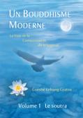 Un Bouddhisme moderne –Volume 1: Le soutra