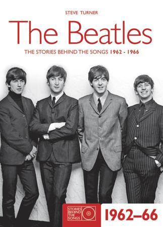 The Beatles 1962-66 - Steve Turner