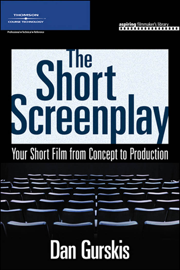 The Short Screenplay, Your Short Film from Concept to Production book