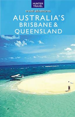 Australia's Brisbane & Queensland - Holly Smith book