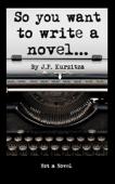 So You Want to Write a Novel