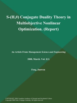 ‎S-(H,[OMEGA]) Conjugate Duality Theory in Multiobjective Nonlinear  Optimization (Report)