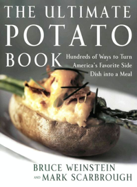 The Ultimate Potato Book - Bruce Weinstein & Mark Scarbrough book summary