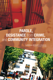 Parole, Desistance from Crime, and Community Integration