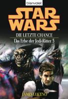 James Luceno - Star Wars. Das Erbe der Jedi-Ritter 5. Die letzte Chance artwork