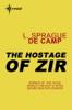L. Sprague de Camp - The Hostage of Zir bild