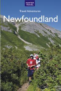 Newfoundland Travel Adventures - Barbara Rogers & Stillman Rogers