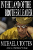Michael J. Totten - In the Land of the Brother Leader  artwork