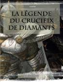 La Légende du Crucifix de Diamants