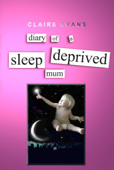 Diary of a Sleep Deprived Mum