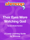 Their Eyes Were Watching God: Shmoop Learning Guide