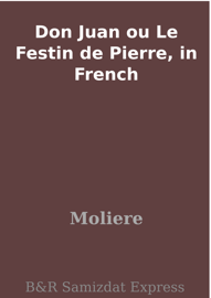 Don Juan ou Le Festin de Pierre, in French