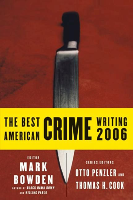 The Best American Crime Writing 2006 - Mark Bowden, Otto Penzler & Thomas H. Cook book