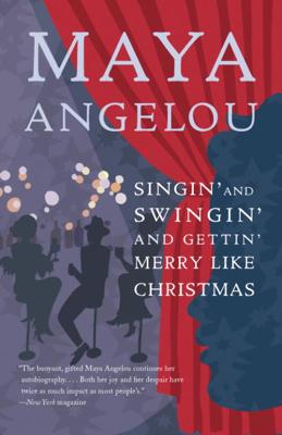 Singin' and Swingin' and Gettin' Merry Like Christmas - Maya Angelou book