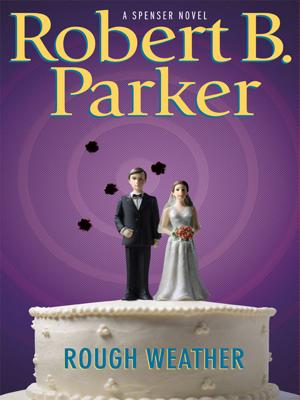 Robert B. Parker - Rough Weather book