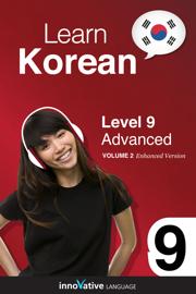 Learn Korean -  Level 9: Advanced Korean (Enhanced Version)