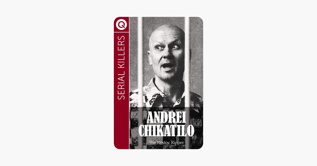 Serial Killers: Andrei Chikatilo