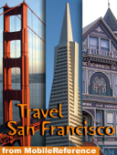 San Francisco, California Illustrated Travel Guide and Maps (Mobi Travel)