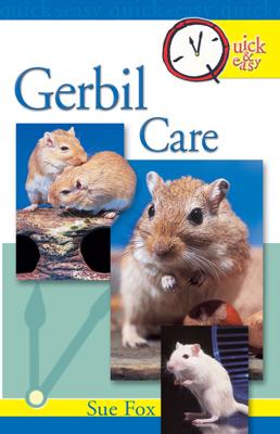Quick & Easy Gerbil Care - Sue Fox book