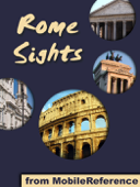 Rome Sights: a travel guide to the top 50 attractions in Rome, Italy. Includes three walking tours