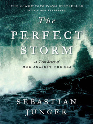 The Perfect Storm: A True Story of Men Against the Sea - Sebastian Junger book