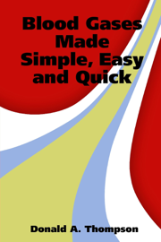 Blood Gases Made Simple, Easy and Quick