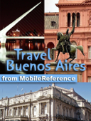 Buenos Aires, Argentina: Illustrated Travel Guide, Phrasebook & Maps (Mobi Travel)