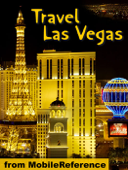 Las Vegas, Nevada: lllustrated Travel Guide & Maps (Mobi Travel)