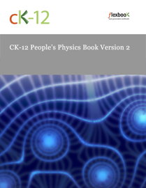 CK12 People's Physics Book Version 2