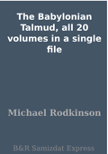 The Babylonian Talmud, all 20 volumes in a single file Book Cover
