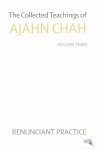 The Collected Teachings of Ajahn Chah Vol 3