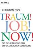 Traum! Job! Now!