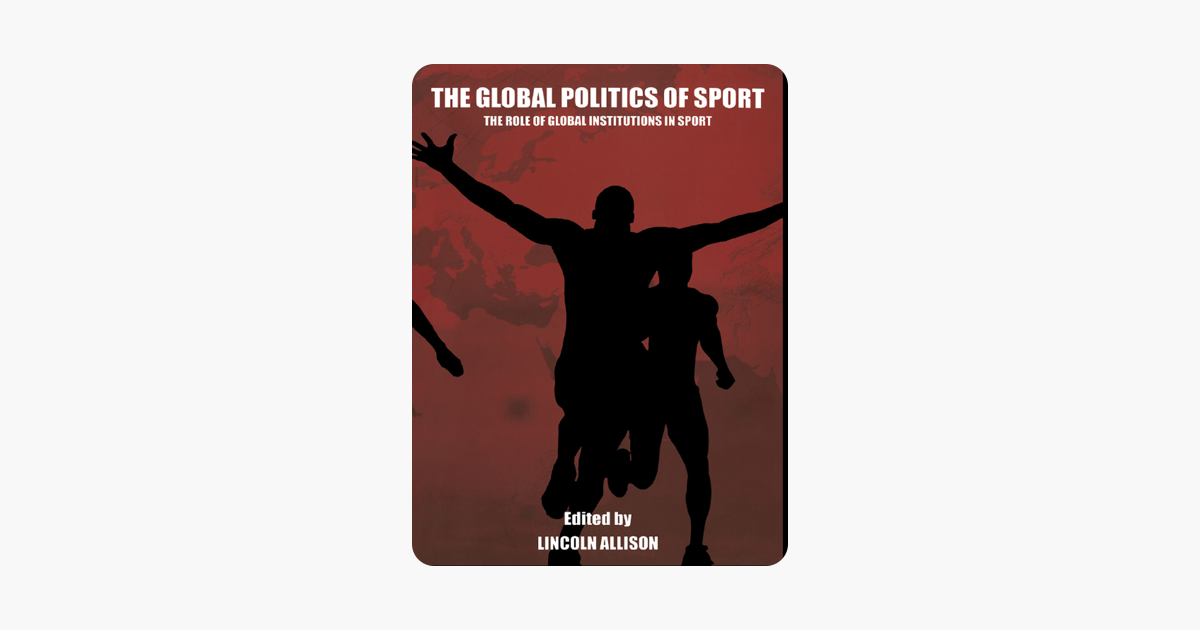 The Global Politics of Sport - Lincoln Allison