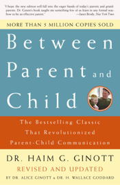 Between Parent and Child: Revised and Updated book