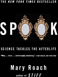 Spook: Science Tackles the Afterlife - Mary Roach by  Mary Roach PDF Download