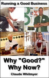Running a Good Business, Book 1: Why Good? Why Now? book