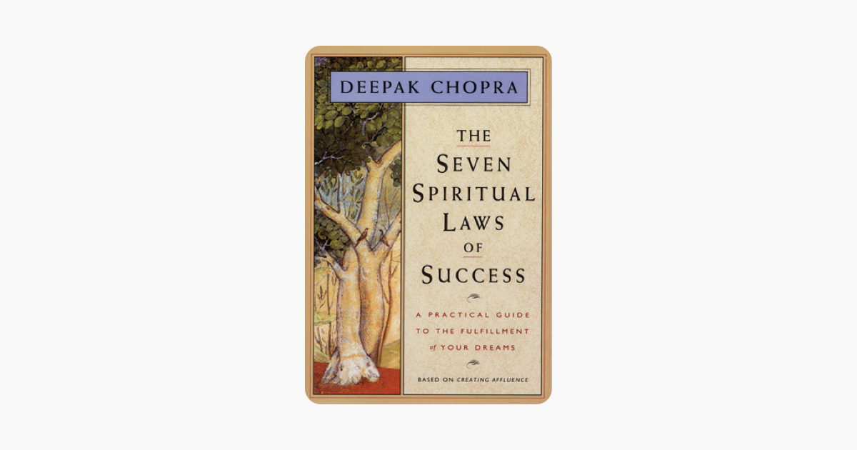 The Seven Spiritual Laws of Success - Deepak Chopra