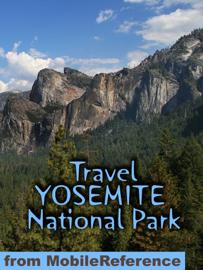 Yosemite National Park Illustrated Travel Guide & Maps (Mobi Travel)