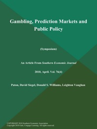Gambling prediction markets and public policy alabama coushatta casino