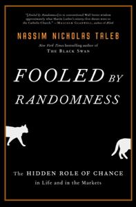 Fooled by Randomness - Nassim Nicholas Taleb