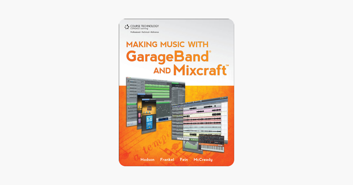 ‎Making Music with GarageBand® and Mixcraft™