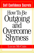 Self Confidence Secrets: How To Be Outgoing and Overcome Shyness
