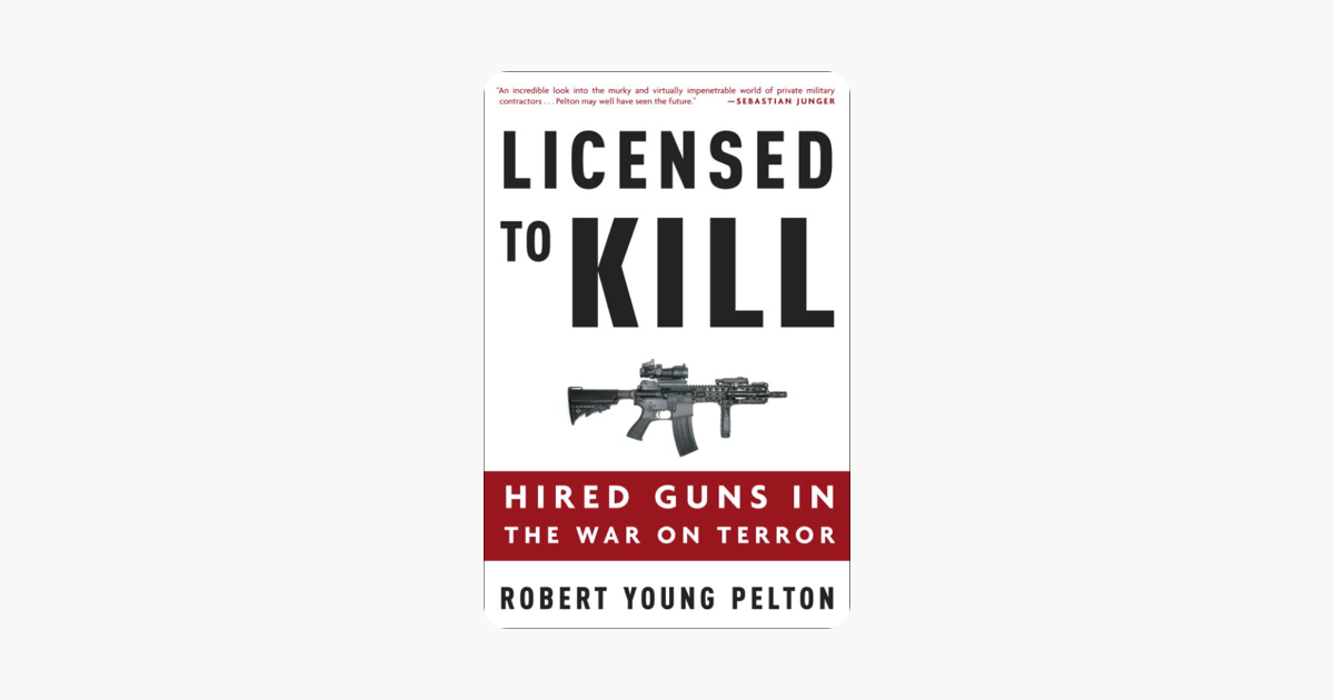 Licensed to Kill - Robert Young Pelton