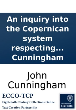 An inquiry into the Copernican system respecting the motions of the