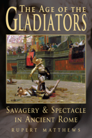 The Age of the Gladiators book