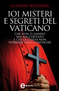 101 misteri e segreti del Vaticano che non ti hanno mai raccontato e che la Chiesa non vorrebbe farti conoscere Book Cover